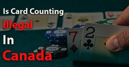 Card Counting Illegal Canada