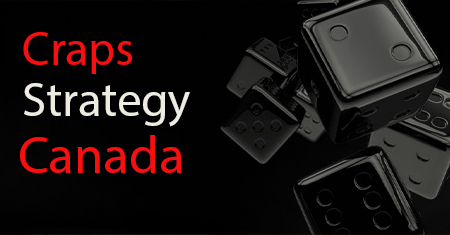 Craps Strategy Canada